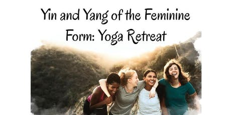 YIN & YANG WOMXN'S RETREAT: More tickets available at bit.ly/2YblPQd tickets