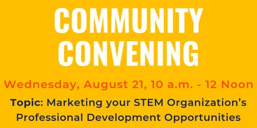 STEM Community Convening - Marketing your STEM Org's Professional Development Opportunities