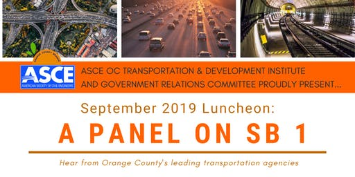 ASCE OC T&DI and Government Relations - September 2019 Luncheon: A Panel on SB 1