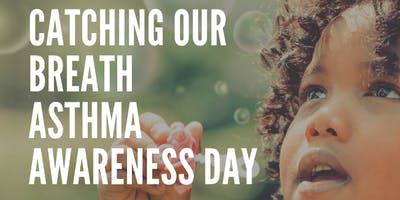 """Catching Our Breath"" Asthma Awareness Day - American Lung Association"