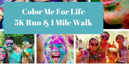 Color Me For Life 5K Run and 1 Mile Walk (Cross Country Trails)
