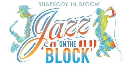 Rhapsody in Bloom: Jazz on the Block tickets
