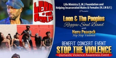 Stop the Violence  Benefit Concert  -Leon &  The Peoples with  Heru Peacock