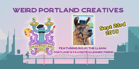 Weird Portland Creatives with Rojo the Llama tickets