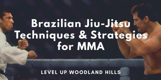 Jiu-Jitsu Techniques & Strategies for MMA in Woodland Hills