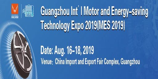 2019 Guangzhou Int'l Motor and Energy-saving Technology Expo (MES 2019)