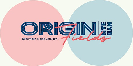 Origin Fields NYE19 + NYD20 tickets