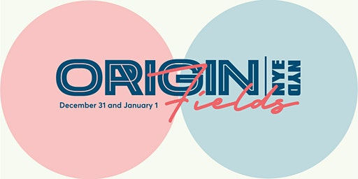 Origin Fields NYE19 + NYD20