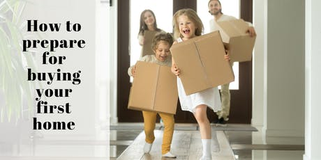 How to prepare to purchase your first home? tickets