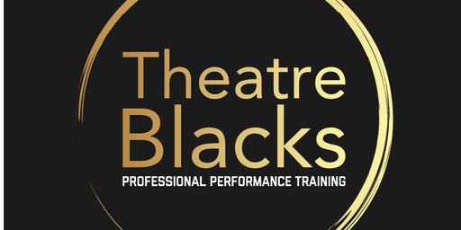 Theatre Blacks 2020 Intake Audition
