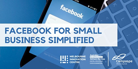 Facebook for Small Business Simplified - Campaspe tickets