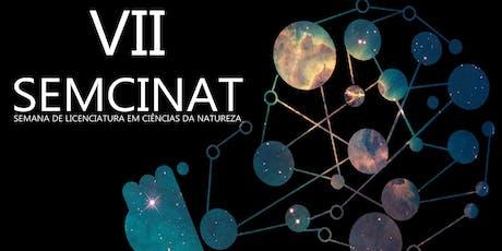 VII SemCiNat: A Presença das ciências da natureza  tickets