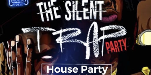 Silent Trap House Party