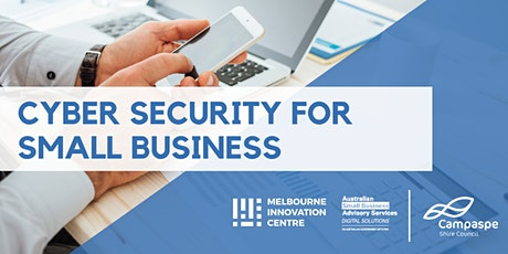 Improve Cyber Security for Small Business - Campaspe tickets