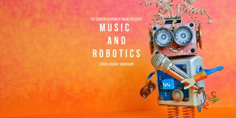 Music and Robotics School Holiday Workshop tickets
