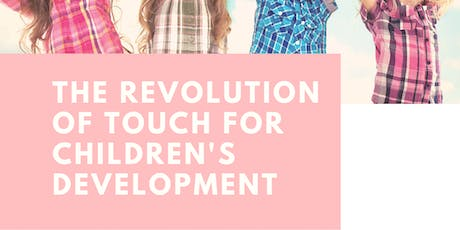 The Revolution of Touch for Children's Development tickets