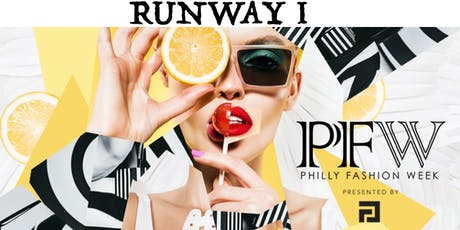 PHILLY FASHION WEEK RUNWAY I tickets