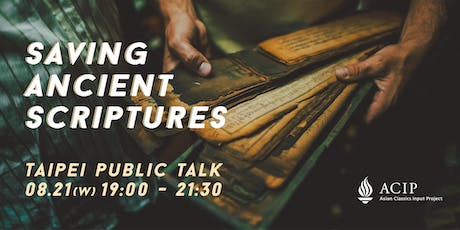 Saving Ancient Scriptures, Passing the Wisdom | Taipei Conference tickets
