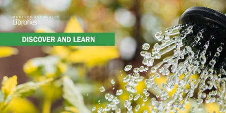 Water-Wise Gardening with Annette McFarlane - Redcliffe Library tickets
