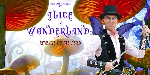 The Lost Pages of Alice in Wonderland: Revenge of the Dead, Saturday 9/14 at 2:00 PM