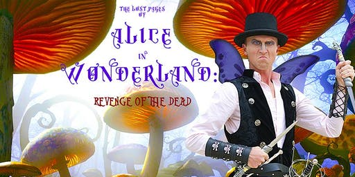The Lost Pages of Alice in Wonderland: Revenge of the Dead, Sunday 9/15 at 7:30 PM