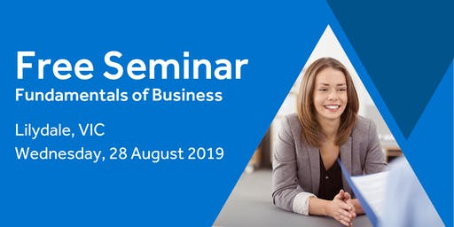 Free Seminar: Business Basics 101 – Lilydale 28th August