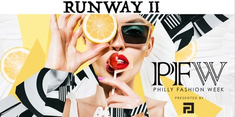 PHILLY FASHION WEEK RUNWAY 2 tickets