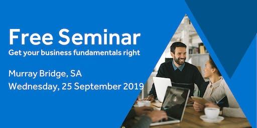 Free Seminar: Business Basics 101 – Murray Bridge, 25th September
