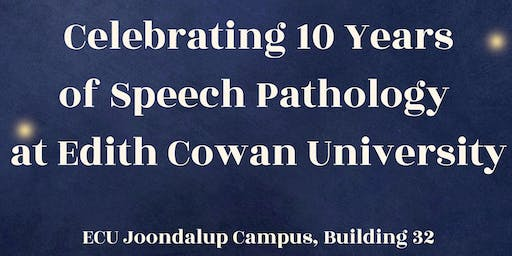 ECU Speech Pathology - 10 Year Anniversary