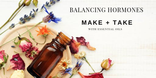 Hormones, Women and Kids. Make + Take with Essential Oils