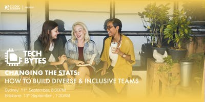Changing the Stats: How To Build Diverse & Inclusive Teams
