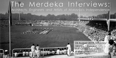 The Merdeka Interviews: Architects, Engineers and Artists of Malaysia's Independence tickets