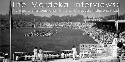 The Merdeka Interviews: Architects, Engineers and Artists of Malaysia's Independence