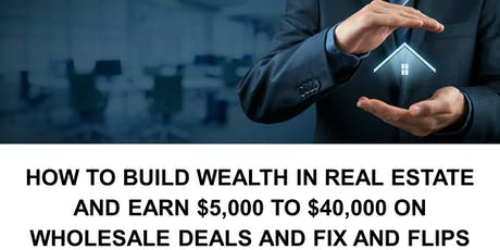 How to Build Wealth in Real Estate - Real Estate Investment Training tickets
