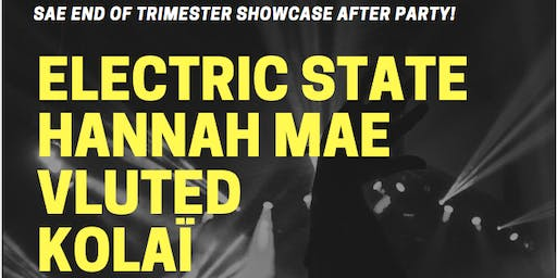 SAE End of Trimester Showcase After Party