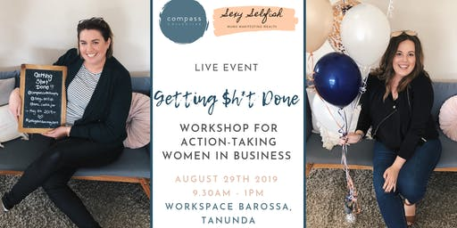 Getting Sh*t Done .... Women in Business LIVE WORKSHOP