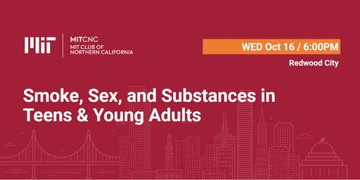 Smoke, Sex, and Substances in Teens and Young Adults