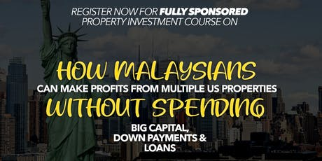 Learn How Malaysians Can Invest In US Properties With Very  Minimal Capital tickets
