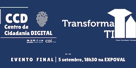 Evento Final | 2ª Edição Centro Cidadania Digital Valongo + TRANSFORMA TI bilhetes