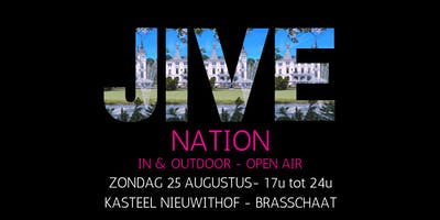 JIVE NATION - OPEN AIR | 25 AUGUSTUS | Kasteel Nieuwithof - Brasschaat