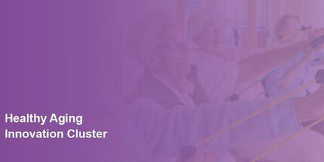 Healthy Ageing Innovation Cluster - September 2019 Meeting tickets