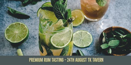 Premium Rum Tasting - 24th August TK Tavern tickets