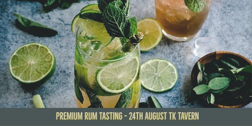 Premium Rum Tasting - 24th August TK Tavern