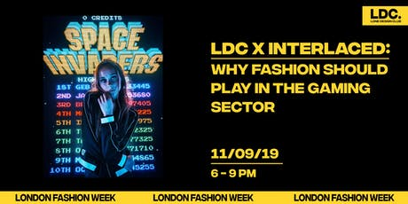 Lone Design Club x INTERLACED: Why Fashion should play in the gaming sector tickets