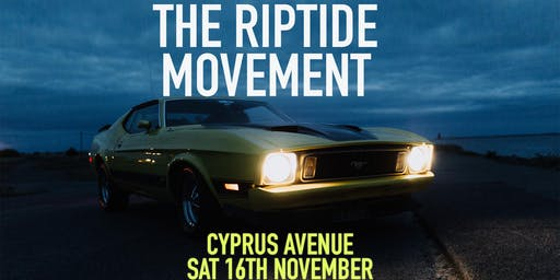THE RIPTIDE MOVEMENT