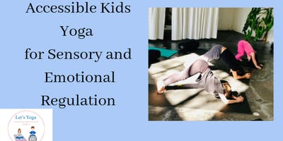 Accessible kids yoga for sensory and emotional regulation- 4 week course
