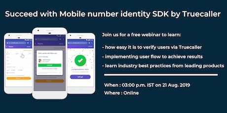 Free Webinar: Succeed with Mobile Number Identity SDK by Truecaller tickets