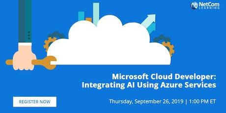 Webinar - Microsoft Cloud Developer: Integrating AI Using Azure Services tickets