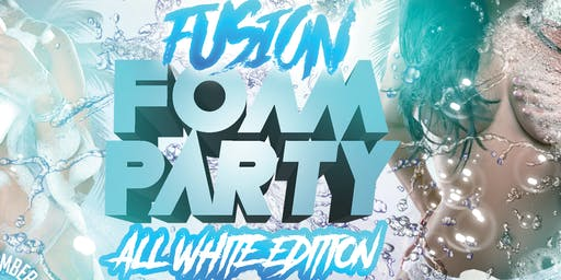 FUSION FOAM PARTY -ALL WHITE EDITION