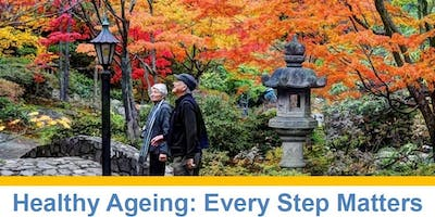 Healthy Ageing: Every Step Matters